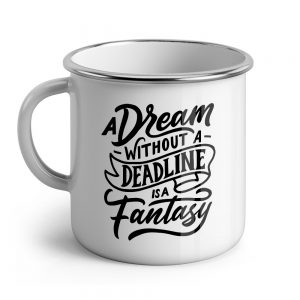 a dream without a dead line is a fantasy mugly.se