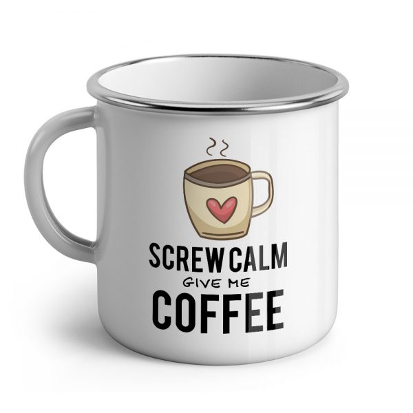 Screw calm give me coffee mugly.se